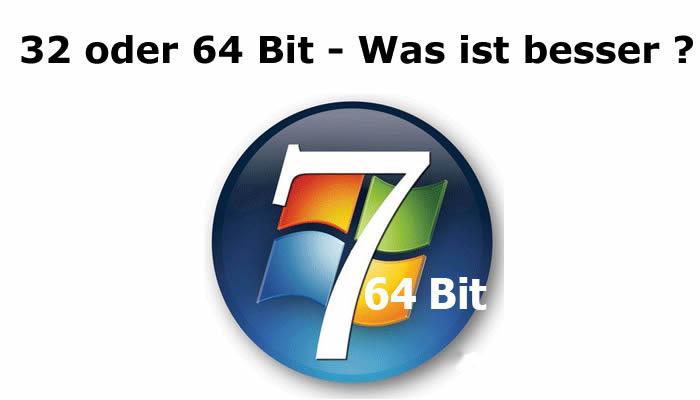 Wiindows 32 Bit oder 64 Bit
